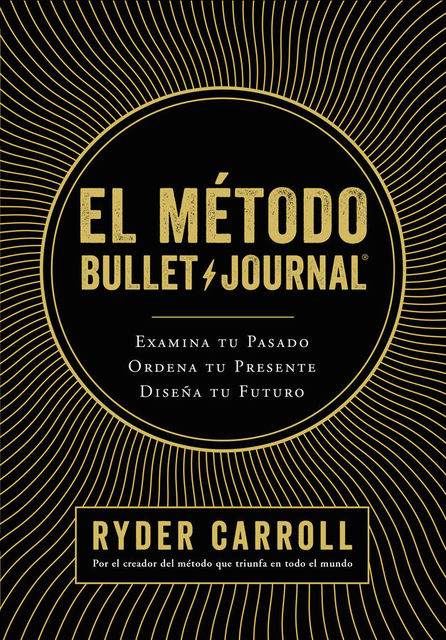 El método Bullet Journal, Ryder Carroll