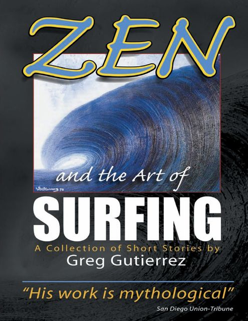 Zen and the Art of Surfing: A Collection of Short Stories, Greg Gutierrez