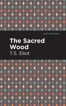 The Sacred Wood Essays on Poetry and Criticism, T.S.Eliot