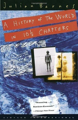 A History of the World in 10 1/2 Chapters, Julian Barnes