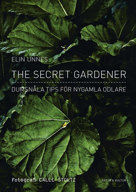 The Secret Gardener, Elin Unnes