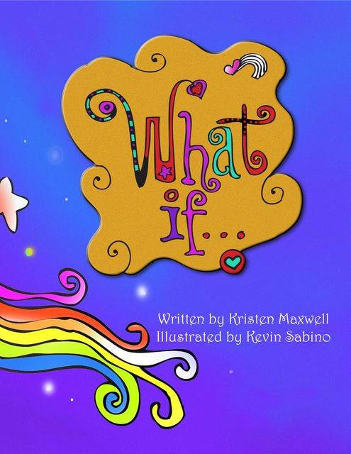 What If: Imagine the Possibilities, Kristen Maxwell