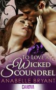 To Love A Wicked Scoundrel, Anabelle Bryant
