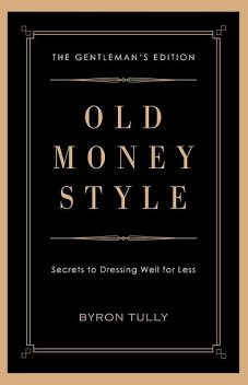 Old Money Style, Byron Tully