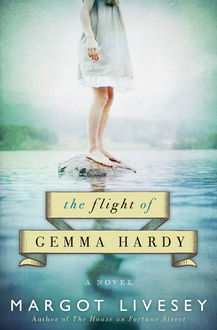 The Flight of Gemma Hardy, Margot Livesey