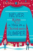 Never Kiss a Man in a Christmas Jumper, Debbie Johnson