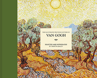 The Illustrated Provence Letters of Van Gogh, Martin Bailey