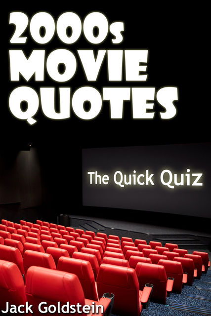 2000s Movie Quotes – The Ultimate Quiz Book, Jack Goldstein