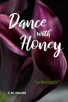 Dance with Honey, C.M. Harold