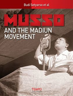 Musso and the Madiun Movement, Budi Setyarso et al.