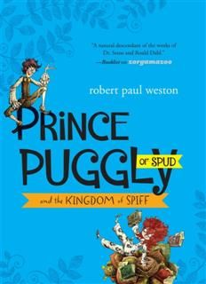 Prince Puggly Of Spud And The Kingdom Of Spiff, Robert Paul Weston