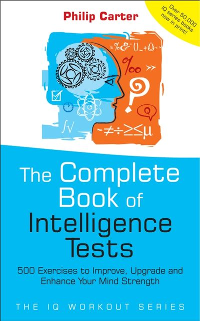 The Complete Book of Intelligence Tests, Philip Carter