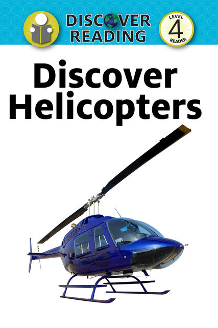 Discover Helicopters, Xist Publishing