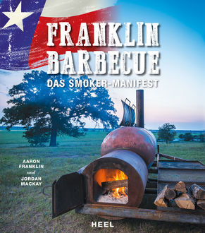 Franklin Barbecue, Aaron Franklin, Jordan MacKay
