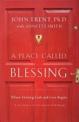 A Place Called Blessing, John Trent