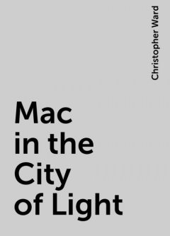 Mac in the City of Light, Christopher Ward