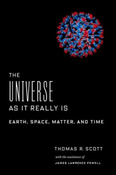 The Universe as It Really Is, Scott Thomas