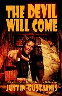 The Devil Will Come, Justin Gustainis