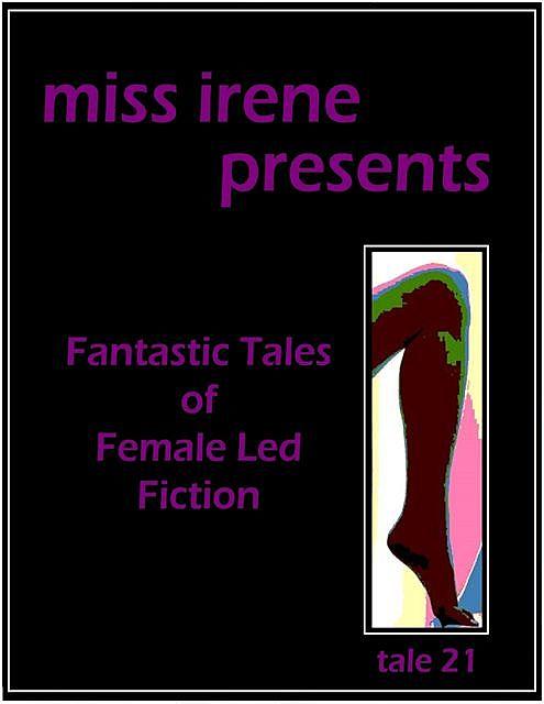 Miss Irene Presents – Tale 21, Miss Irene Clearmont