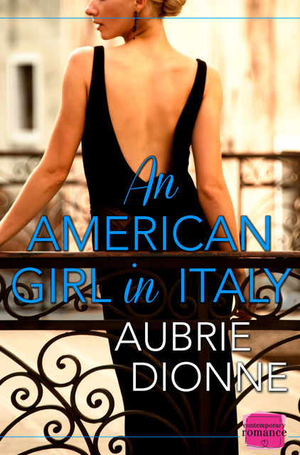 An American Girl in Italy, Aubrie Dionne