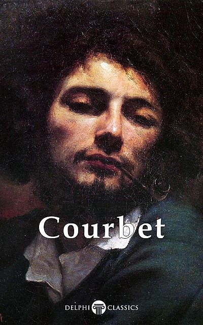 Delphi Complete Paintings of Gustave Courbet (Illustrated), Peter Russell, Gustave Courbet