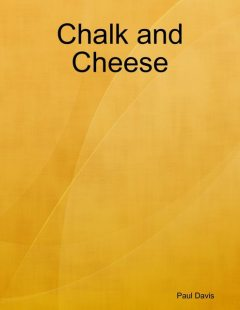 Chalk and Cheese, Paul Davis