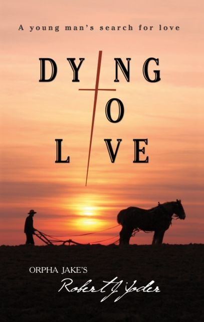 Dying To Live, Robert MDiv Yoder