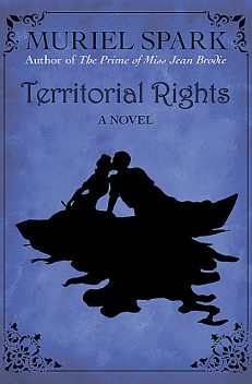 Territorial Rights, Muriel Spark