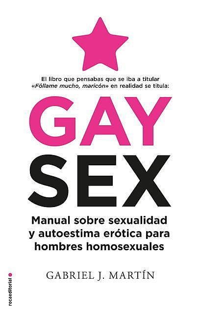 Gay Sex, Gabriel J. Martín