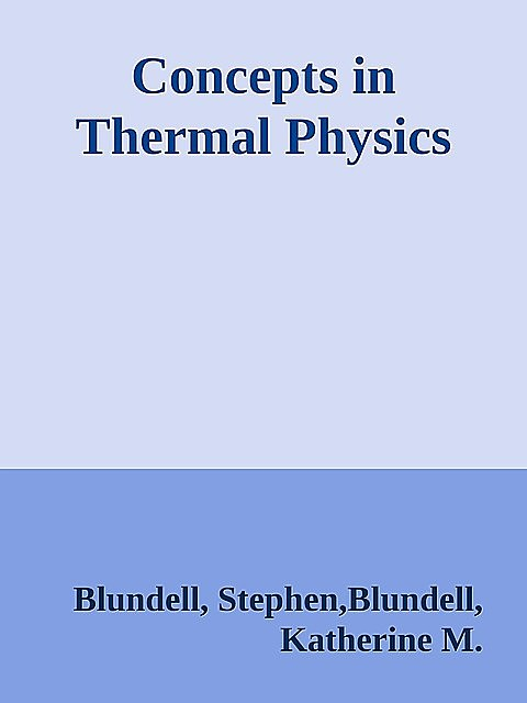 Concepts in Thermal Physics, Stephen, Katherine, Blundell