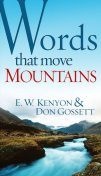 Words That Move Mountains, Don Gossett, E.W.Kenyon
