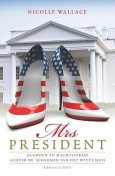 Mrs. President, Nicolle Wallace