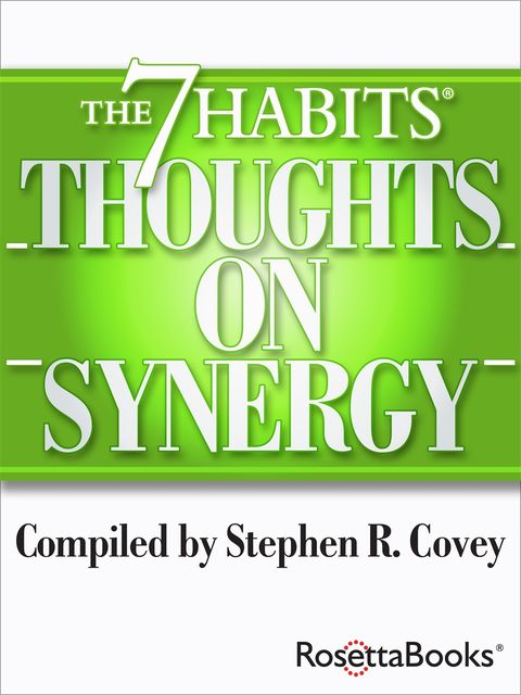 The 7 Habits Thoughts on Synergy, Stephen Covey