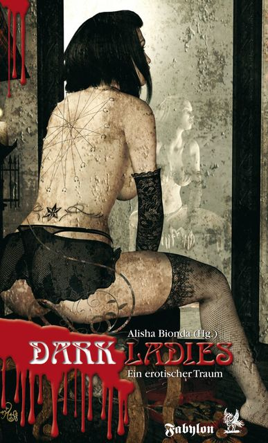 Dark Ladies – ein erotischer Traum, Tanya Carpenter, Thomas Neumeier, Uschi Zietsch, Elke Meyer, Guido Krain, Aimee Laurent, Aino Laos, Antje Ippensen, K. Peter Walter