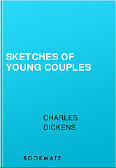 Sketches of Young Couples, Charles Dickens