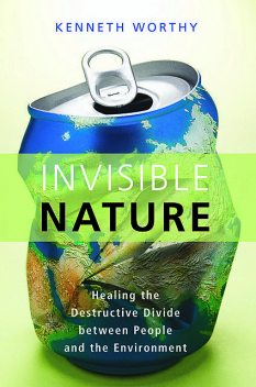 Invisible Nature, Kenneth Worthy