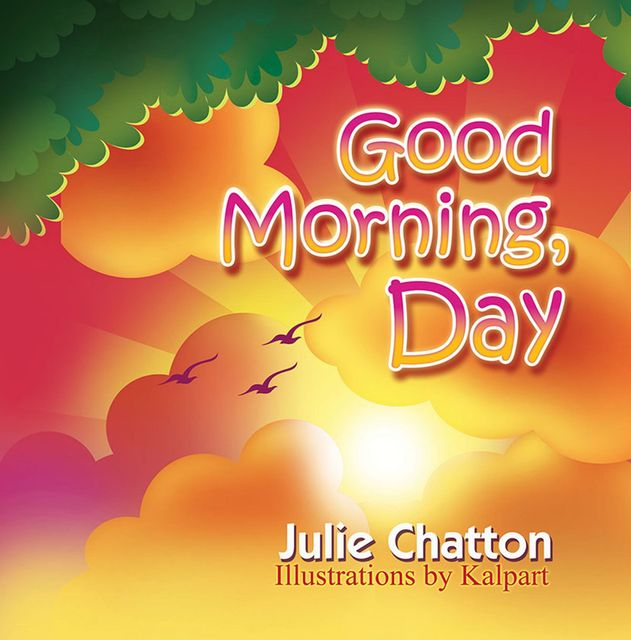 Good Morning, Day, Julie Chatton