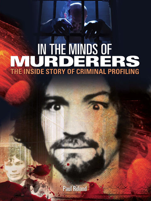 In The Minds of Murderers, Paul Roland