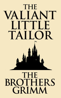 The Valiant Little Tailor, Brothers Grimm