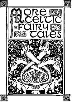 More Celtic Fairy Tales, Various