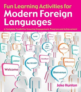 Fun Learning Activities for Modern Foreign Languages, Jake Hunton