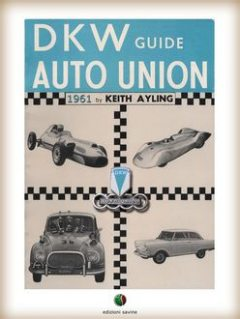The AUTO UNION-DKW Guide, Keith Ayling