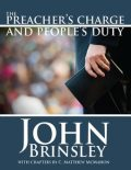 The Preacher's Charge and People's Duty, C.Matthew McMahon, John Brinsley