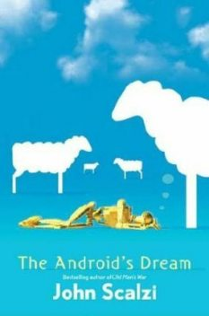 The Android's Dream, John Scalzi