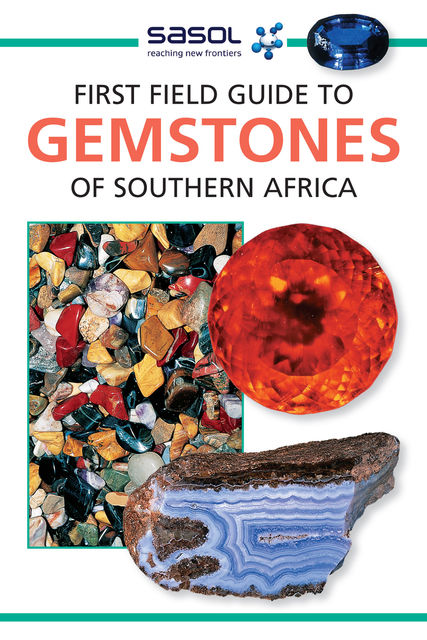 First Field Guide to Gemstones of Southern Africa, Bruce Cairncross