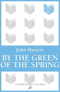 By the Green of the Spring, John Masters
