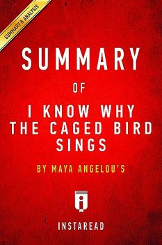Summary of I Know Why the Caged Bird Sings, Instaread Summaries
