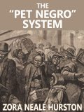 "The ""Pet Negro"" system, Zora Neale Hurston"