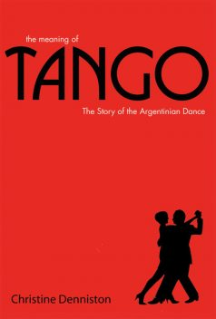 The Meaning Of Tango, Christine Denniston