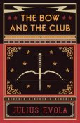 The Bow and the Club, Julius Evola
